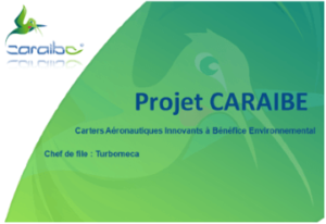 Infodream is a member of the CARAIBE Project : Innovative Aeronautical casings for Environmental Profit