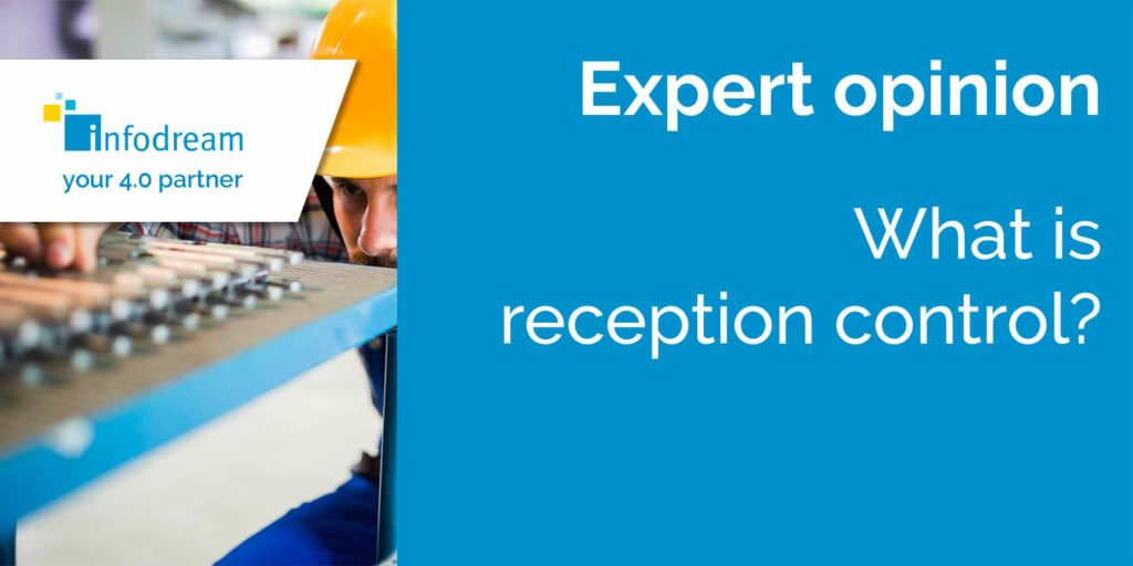 Reception control simplifies the acceptance or rejection of incoming batches from your suppliers